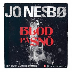 Blod på snö (ljudbok) av Jo Nesbø