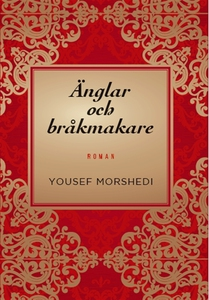 Änglar och bråkmakare (e-bok) av Yousef Morshed