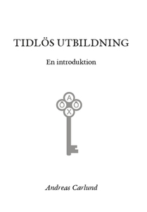 Tidlös utbildning (e-bok) av Andreas Carlund