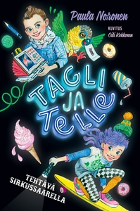 Tagli ja Telle. Tehtävä sirkussaarella (e-bok)