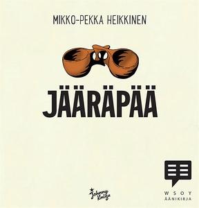 Jääräpää (ljudbok) av Mikko-Pekka Heikkinen