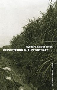 Reporterns självporträtt (e-bok) av Ryszard Kap