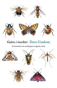 Galen i insekter (e-bok) av Dave Goulson