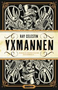 Yxmannen (e-bok) av Ray Celestin