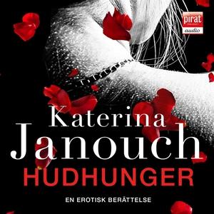 Hudhunger (ljudbok) av Katerina Janouch