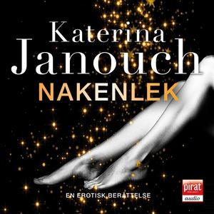 Nakenlek (ljudbok) av Katerina Janouch