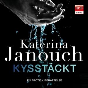 Kysstäckt (ljudbok) av Katerina Janouch