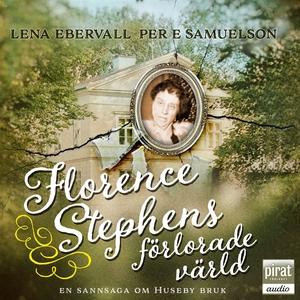Florence Stephens förlorade värld (ljudbok) av