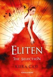 The Selection 2 - Eliten (e-bok) av Kiera Cass