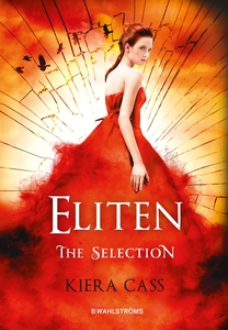 The Selection 2 - Eliten (e-bok) av Kiera Cass