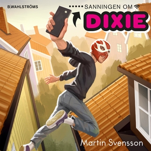 Dixie 1 - Sanningen om Dixie (ljudbok) av Marti