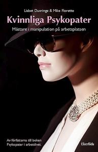 Kvinnliga Psykopater - mästare i manipulation p