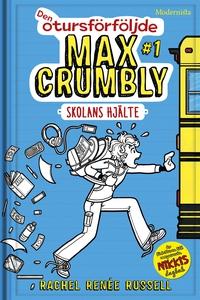 Den otursförföljde Max Crumbly #1: Skolans hjäl