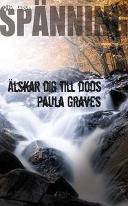 Älskar dig till döds (e-bok) av Paula Graves
