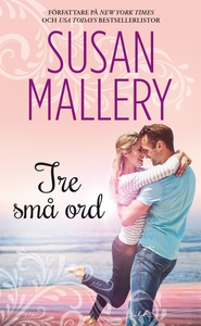 Tre små ord (e-bok) av Susan Mallery
