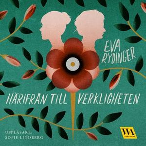 Härifrån till verkligheten (ljudbok) av Eva Ryd