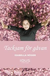 Tacksam för gåvan (e-bok) av Isabella Röger, Mi