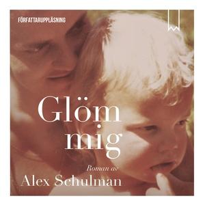 Glöm mig (ljudbok) av Alex Schulman