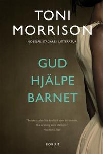 Gud hjälpe barnet (e-bok) av Toni Morrison