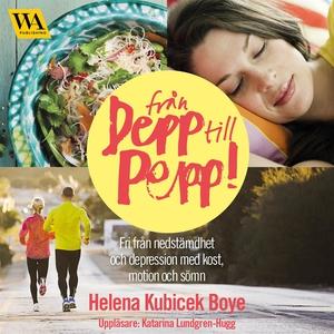 Från depp till pepp! (ljudbok) av Helena Kubice
