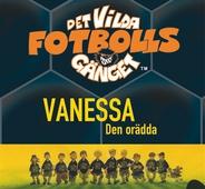 Det vilda fotbollsgänget 3: Vanessa