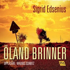 Öland brinner (ljudbok) av Sigrid Edsenius