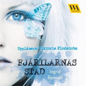 Fjärilarnas stad (ljudbok) av Ingrid Remvall