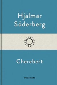 Cherebert (e-bok) av Hjalmar Söderberg