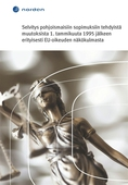 Selvitys pohjoismaisiin sopimuksiin tehdyistä muutoksista 1. Tammikuuta 1995 jälkeen erityisesti EU-oikeuden näkökulmasta