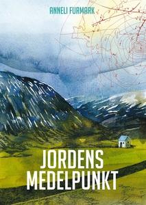 Jordens medelpunkt (e-bok) av Anneli Furmark