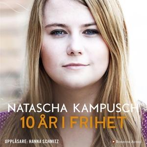 10 år i frihet (ljudbok) av Natascha Kampusch