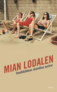 Smulklubbens skamlösa systrar (e-bok) av Mian L
