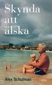 Skynda att älska (e-bok) av Alex Schulman