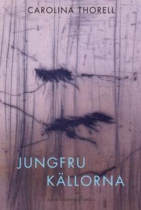 Jungfrukällorna (e-bok) av Carolina Thorell