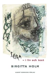 Sara - i liv och text (e-bok) av Birgitta Holm