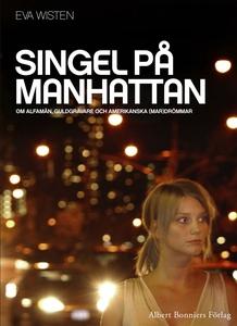 Singel på Manhattan : Om alfamän, guldgrävare o