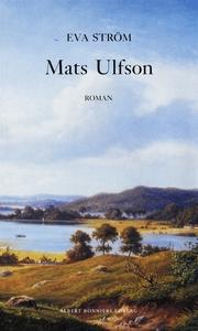 Mats Ulfson (e-bok) av Eva Ström