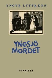 Yngsjömordet (e-bok) av Yngve Lyttkens
