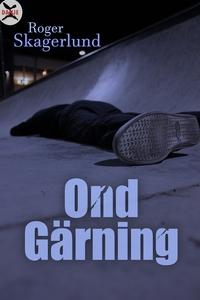 Ond Gärning (e-bok) av Roger Skagerlund