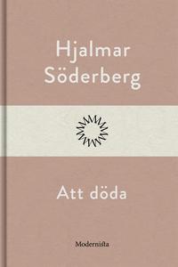 Att döda (e-bok) av Hjalmar Söderberg