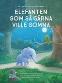 Elefanten som så gärna ville somna : en annorlunda godnattsaga