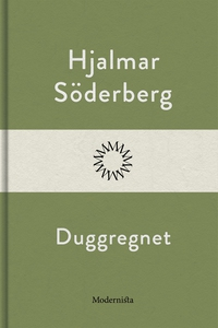 Duggregnet (e-bok) av Hjalmar Söderberg