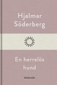 En herrelös hund (e-bok) av Hjalmar Söderberg