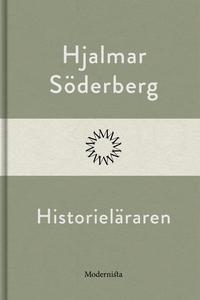 Historieläraren (e-bok) av Hjalmar Söderberg