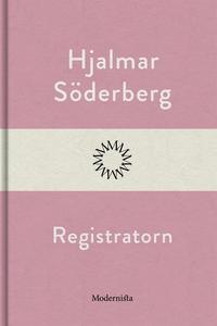 Registratorn (e-bok) av Hjalmar Söderberg