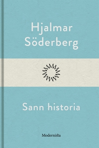 Sann historia (e-bok) av Hjalmar Söderberg