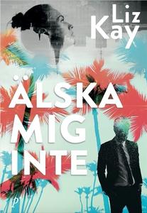 Älska mig inte (e-bok) av Cecilia Falk, Liz Kay