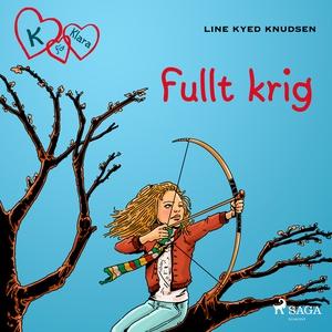 K för Klara 6 - Fullt krig (ljudbok) av Line Ky