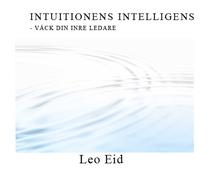 Intuitionens Intelligens- Väck din inre ledare