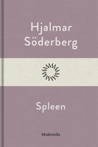 Spleen (e-bok) av Hjalmar Söderberg